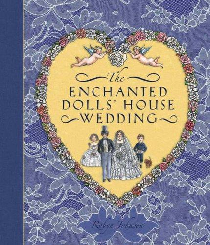 The Enchanted Dolls' House Wedding By Robyn Johnson