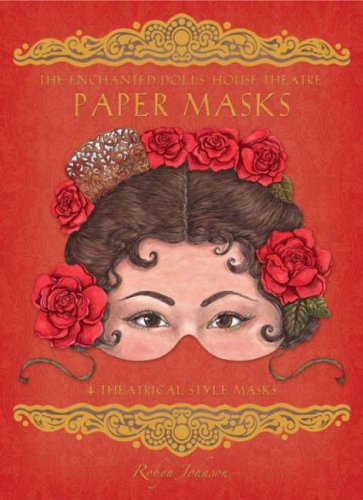 The Enchanted Dolls' House Theatre Paper Masks by Robyn Johnson