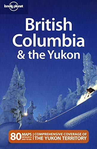 British Columbia and the Yukon By Ryan Ver Berkmoes