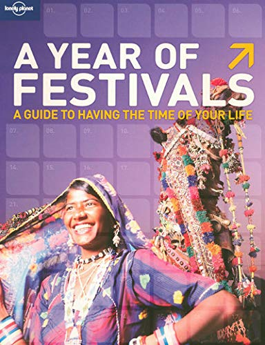 A Year of Festivals by Lonely Planet