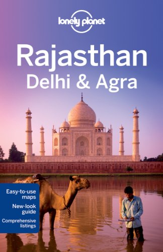 Lonely Planet Rajasthan, Delhi & Agra By Lonely Planet
