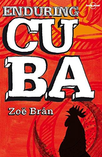Enduring Cuba By Zoe Bran