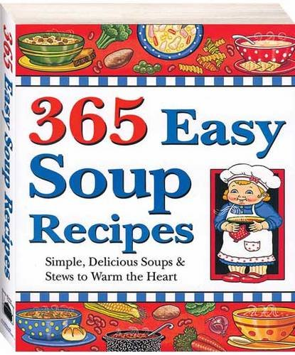 365 Easy Soup Recipes