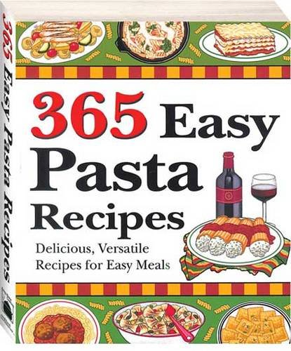 365 Easy Pasta Recipes