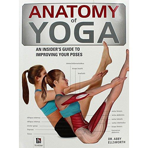 Anatomy of Yoga By Ellsworth. Dr. Abby