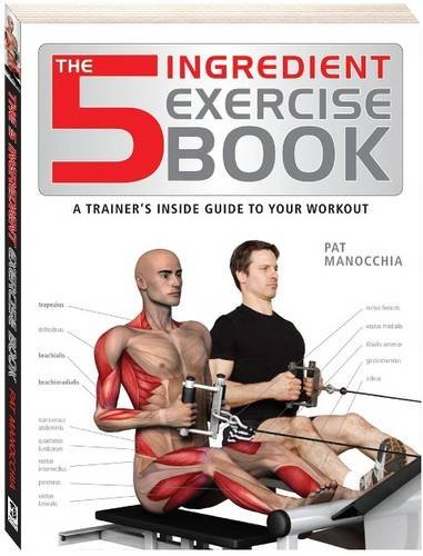 5 Ingredient Exercise Book By Pat Manocchia