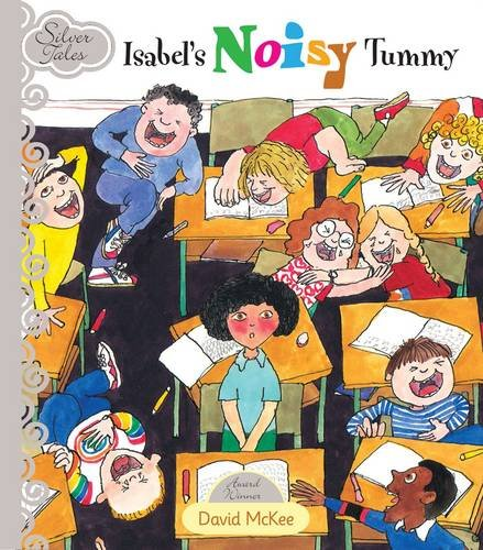 Isabel's Noisy Tummy By David Mckee