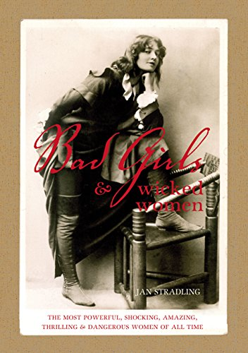 Bad Girls and Wicked Women By Jan Stradling