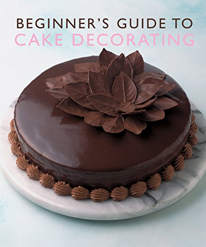 Beginner's Guide to Cake Decorating by Murdoch Books Test Kitchen