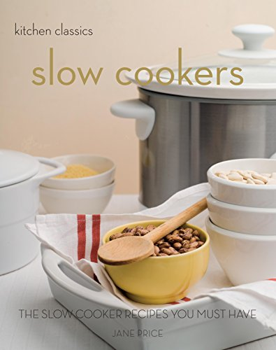 Slow Cookers: The Slow Cooking Recipes You Must Have by Jane Price