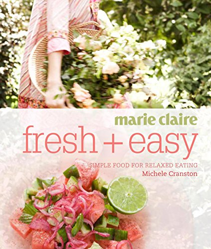 Marie Claire Fresh + Easy By Michele Cranston