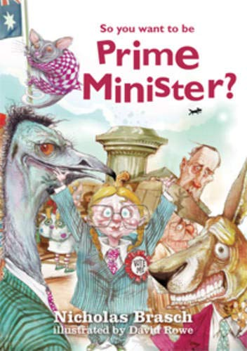 So You Want to be Prime Minister? By Nicolas Brasch