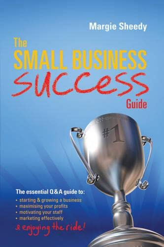 The Small Business Success Guide By Margie Sheedy