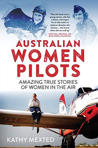 Australian Women Pilots By Kathy  Mexted