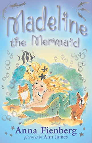Madeline the Mermaid By Anna Fienberg