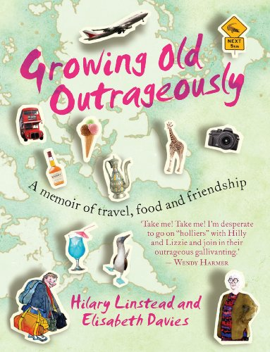 Growing Old Outrageously By Hilary Linstead
