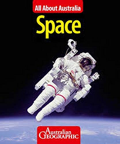 All About Australia:  Space By Australian Geographic