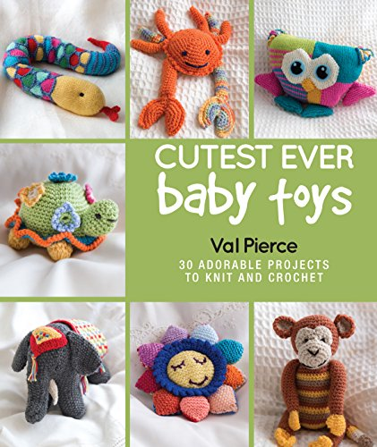 Cutest Ever Baby Toys By Val Pierce