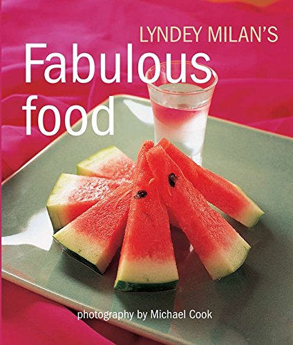 Fabulous Food By Lyndey Milan