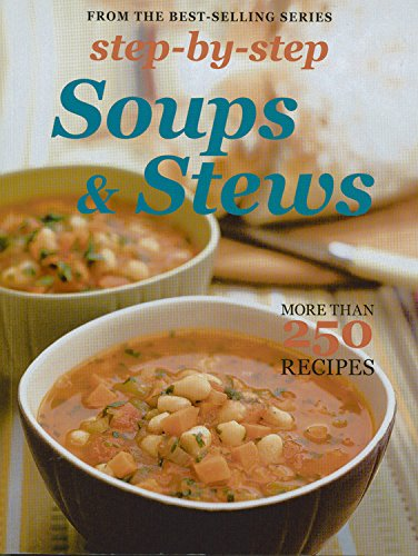 Step-By-Step Collections: Soups & Stews By Murdoch Books Test Kitchen