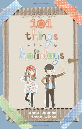 101 Things to Do on the Holidays By Anna O'Donnell
