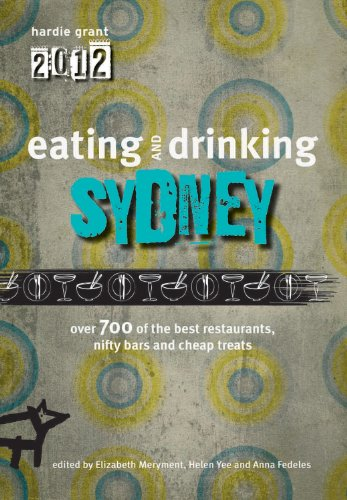 Eating and Drinking Sydney (Eating Out) By Hardie Grant Books