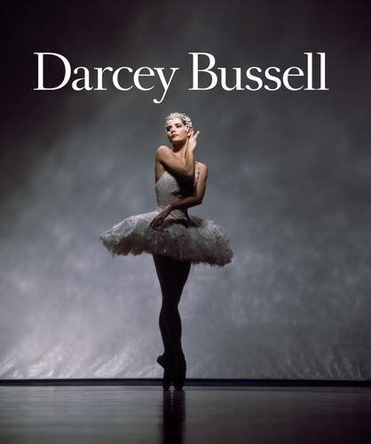 Darcey Bussell: A Life in Pictures By Darcey Bussell