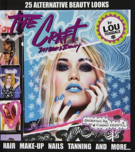The Craft: DIY Hair and Beauty by Louise Teasdale