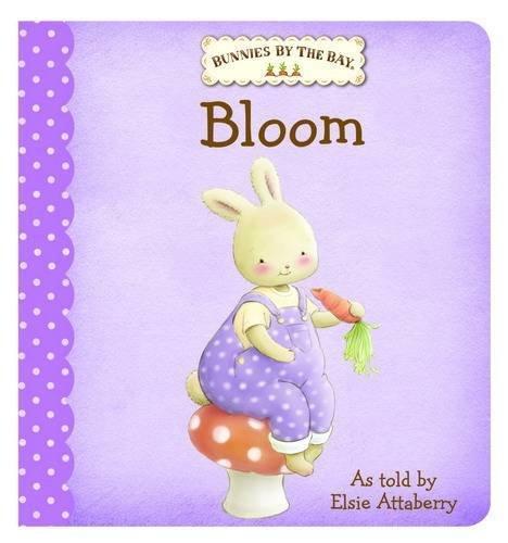 Bunnies by the Bay Board Book: Bloom By Elsie Attabury