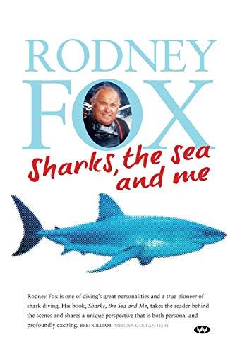 Sharks, the Sea and Me von Rodney Fox