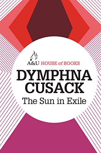 The Sun in Exile By Dymphna Cusack