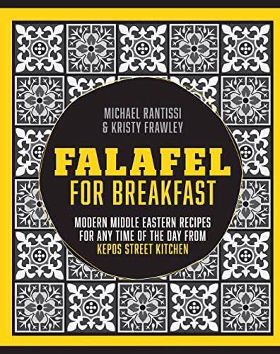 Falafel for Breakfast By Kristy Frawley