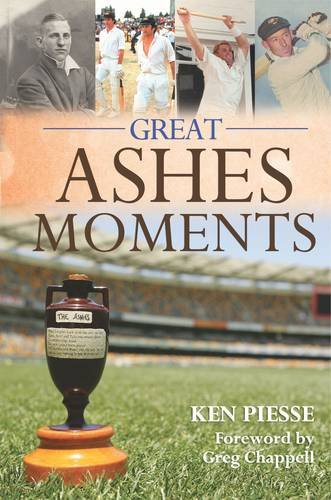 Great Ashes Moments By Ken Piesse