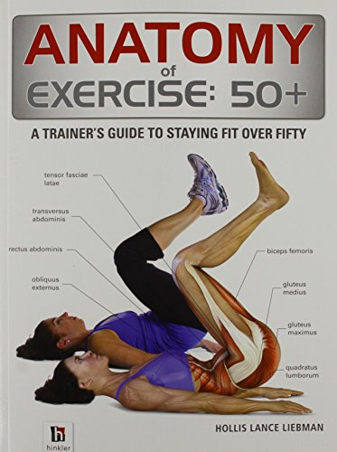 Anatomy of Exercise 50+ by Hollis Lance Liebman