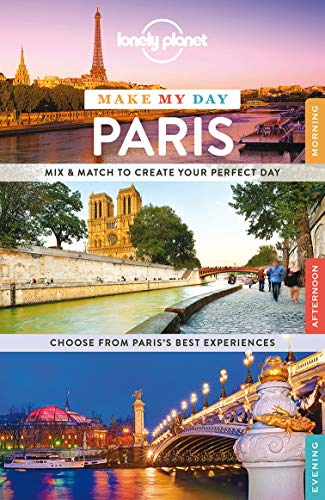 Lonely Planet Make My Day Paris By Lonely Planet