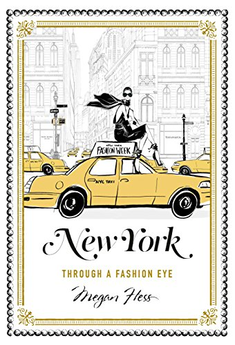 New York: A Guide to the Fashion Cities of the World By Megan Hess