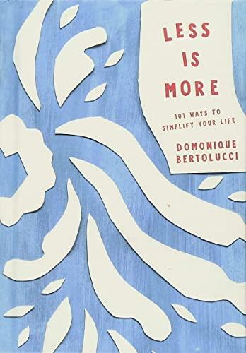 Less is More By Domonique Bertolucci