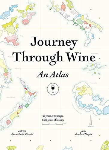 Journey Through Wine: An Atlas By Adrien Grant Smith Bianchi