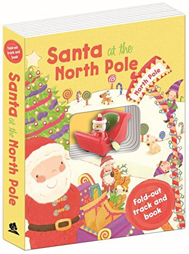 Santa at the North Pole (Santa Sleigh Book & Track) By Kerry Timewell