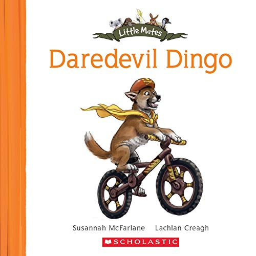 Little Mates: #4 Daredevil Dingo By Susannah McFarlane