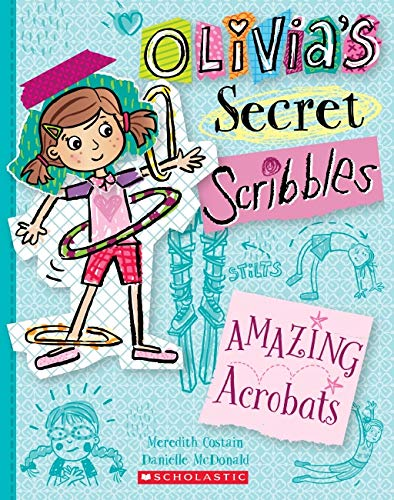 Olivia's Secret Scribbles #3: Amazing Acrobats By Meredith Costain