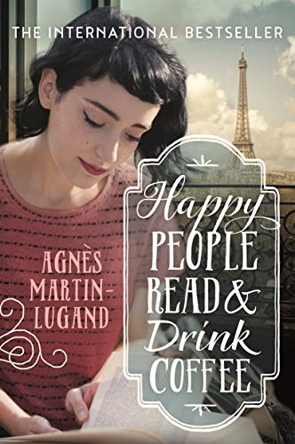 Happy People Read and Drink Coffee By Agnes Martin-Lugand
