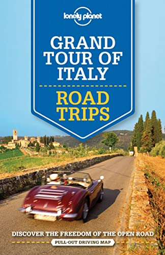 Lonely Planet Grand Tour of Italy Road Trips By Lonely Planet