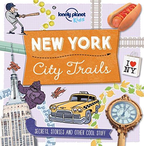 City Trails - New York von Lonely Planet Kids
