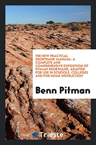 The New Practical Shorthand Manual By Benn Pitman