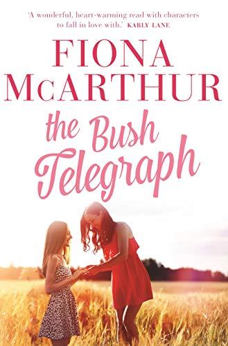 The Bush Telegraph By Fiona McArthur