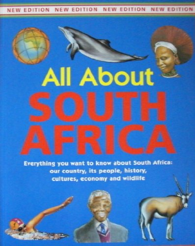 All About South Africa - Everything You Want to Know About South Africa: Our Country, History, Cultures, Economy and Wildlife By Unknown