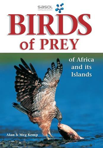 Sasol First Field Guide to Birds of Prey of Southern Africa By David Allan