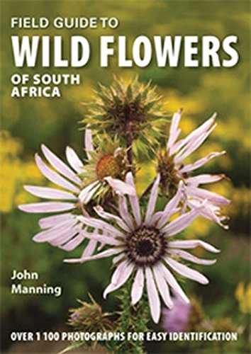 Field guide to wild flowers of South Africa By John Manning