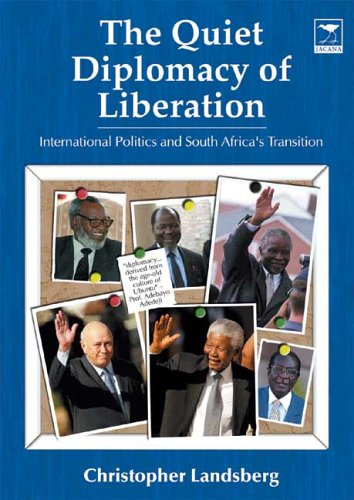 The quiet diplomacy of liberation By Christopher Landsberg